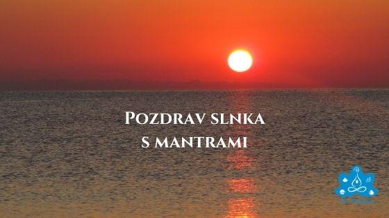 Pozdrav Slnka - súrja namaskar s mantrami